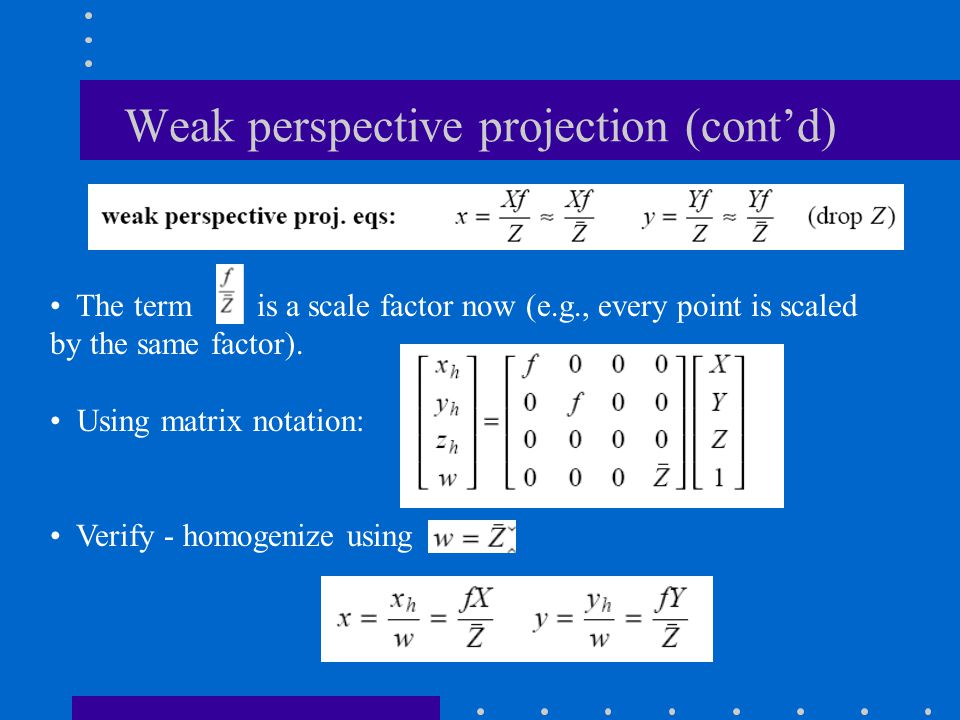 Weak perspective projection (cont'd)