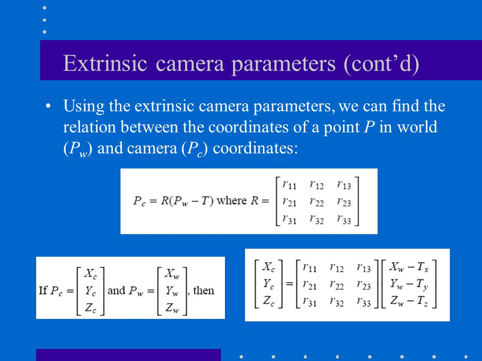 Extrinsic camera parameters (cont'd)