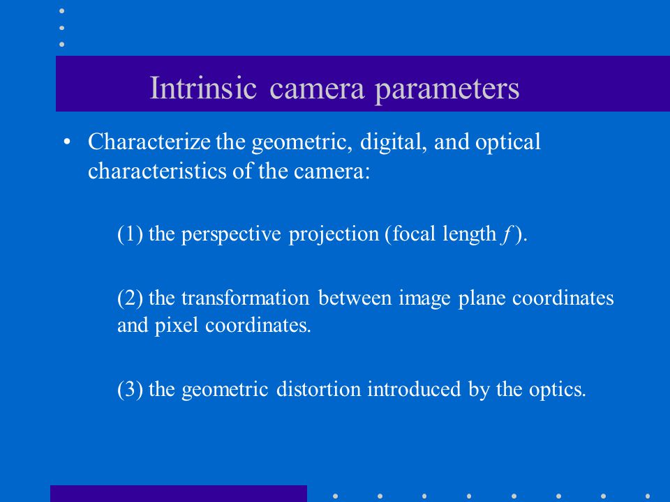 Intrinsic camera parameters