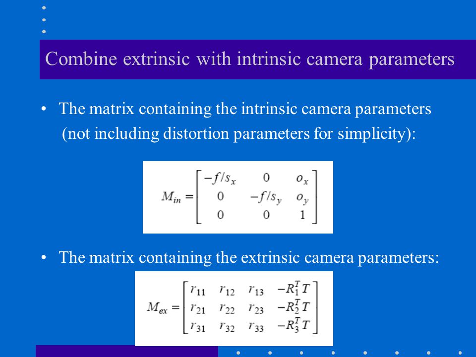 Combine extrinsic with intrinsic camera parameters