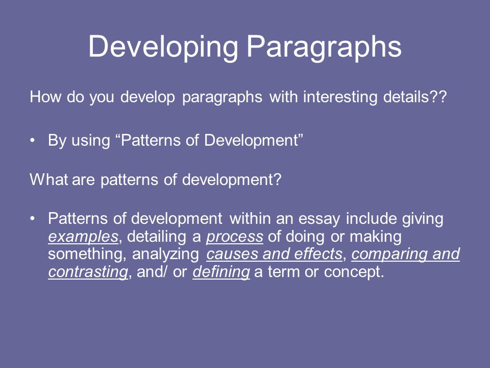 common methods of paragraph development Development of specific criteria can save an organization in legal costs  and the evaluation can be used as a method for further skill development this method is.