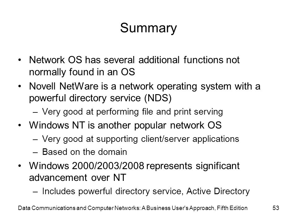 Summary Network OS has several additional functions not normally found in an OS.