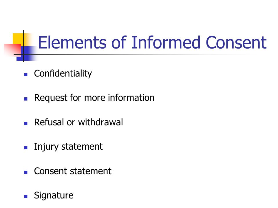 confidentiality and informed consent Informed consent informed consent is required in all studies and research using human participants the consent to participate should clearly outline the purpose of the study and what the information gathered will be used for.