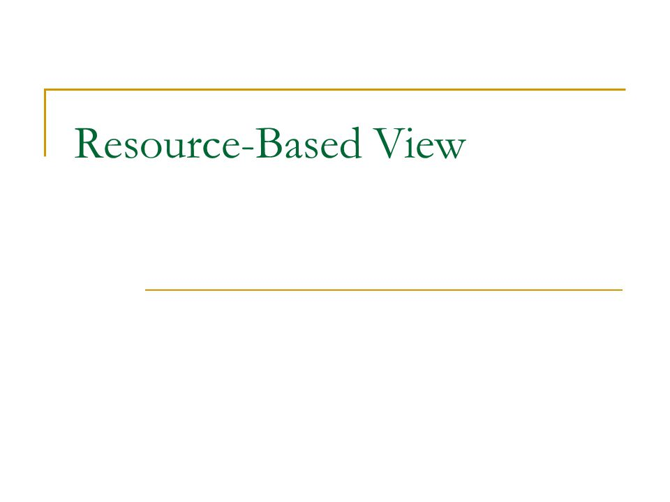 resource based view One of the techniques to achieve competitive advantage is through resource  based view of the firm rbv enables a company to identify the strategic  resources.
