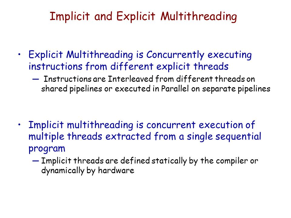 Implicit and Explicit Multithreading