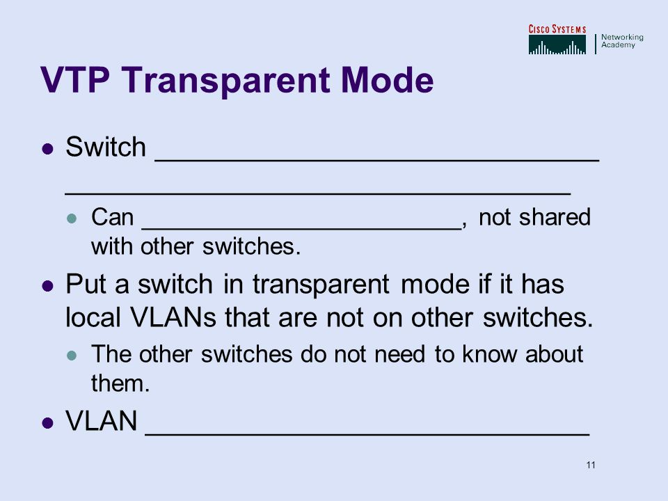 VTP.ppt 17/04/2017. VTP Transparent Mode. Switch _____________________________ _________________________________.