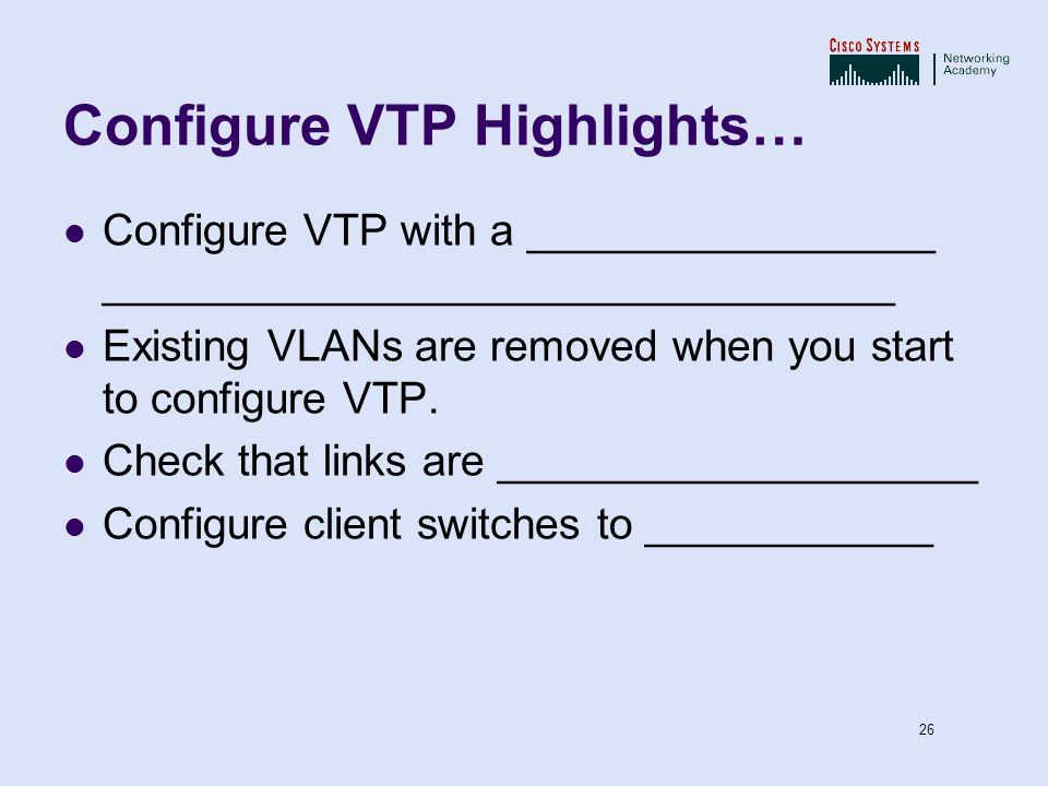 Configure VTP Highlights…