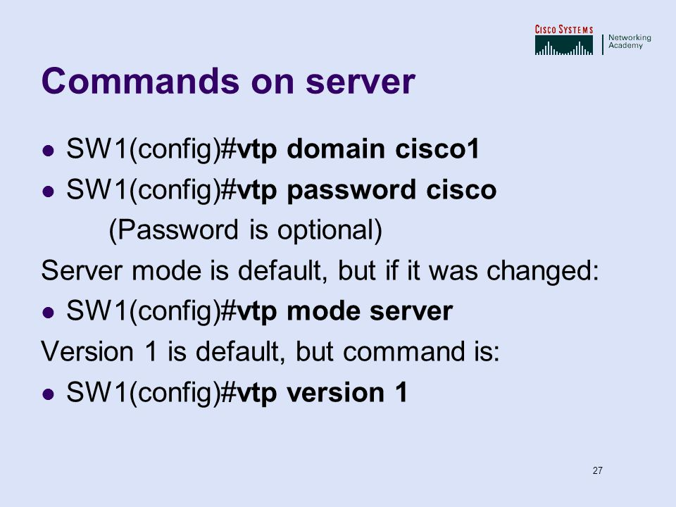 Commands on server SW1(config)#vtp domain cisco1