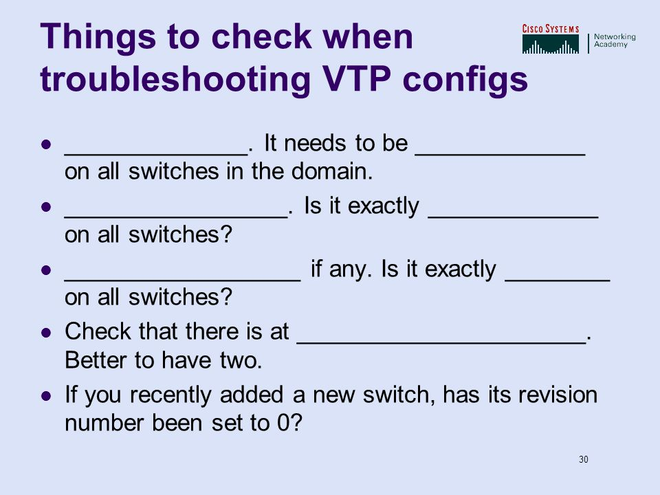 Things to check when troubleshooting VTP configs