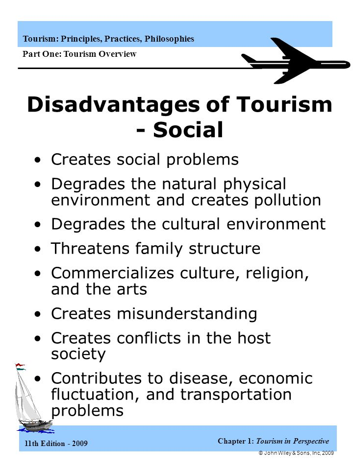 disadvantage of tourism to culture Sustainable tourism in its purest sense, is an industry which attempts to make a low impact on the environment and local culture, while helping to the objective of sustainable tourism is to retain the economic and social advantages of tourism development while reducing or mitigating.