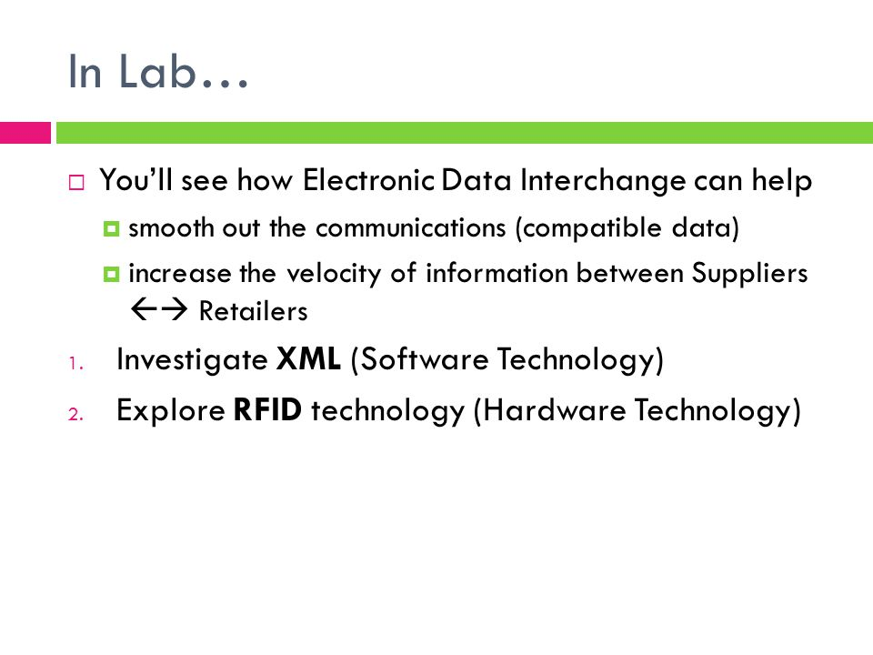 In Lab… You'll see how Electronic Data Interchange can help