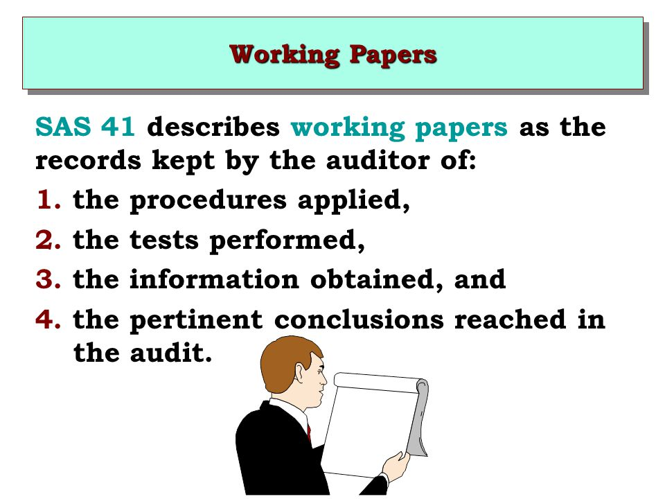 SAS 41 describes working papers as the records kept by the auditor of: