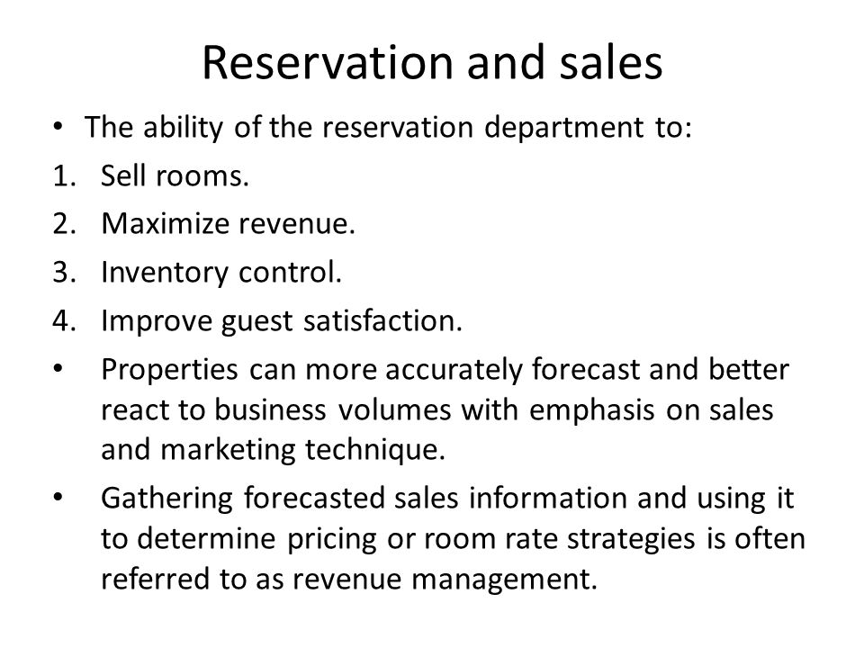 Reservation and sales The ability of the reservation department to: