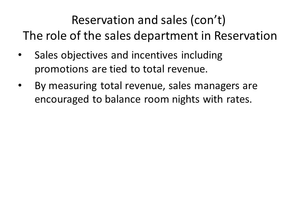 Reservation and sales (con't) The role of the sales department in Reservation