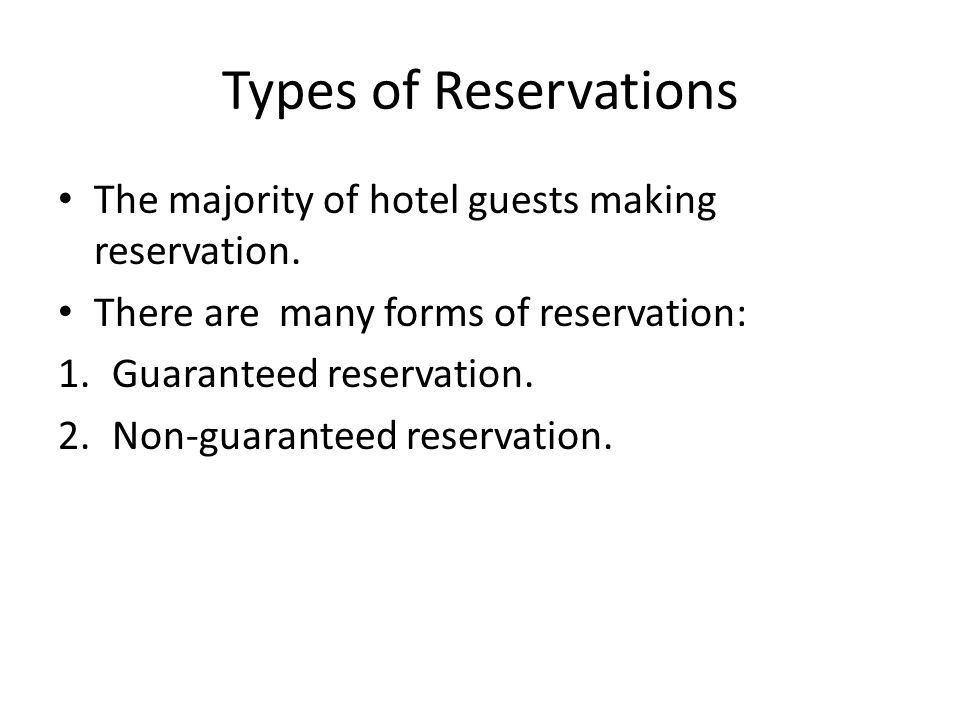 Types of Reservations The majority of hotel guests making reservation.