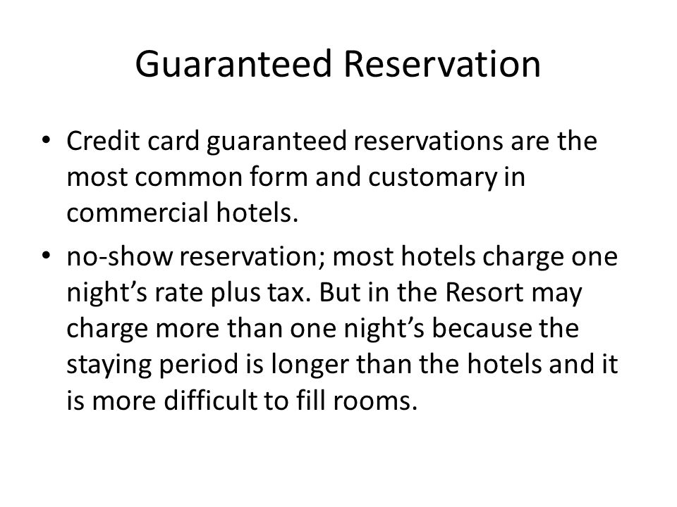 Guaranteed Reservation