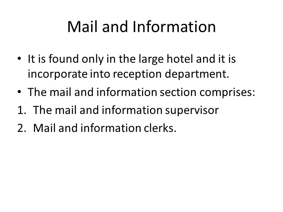 Mail and Information It is found only in the large hotel and it is incorporate into reception department.