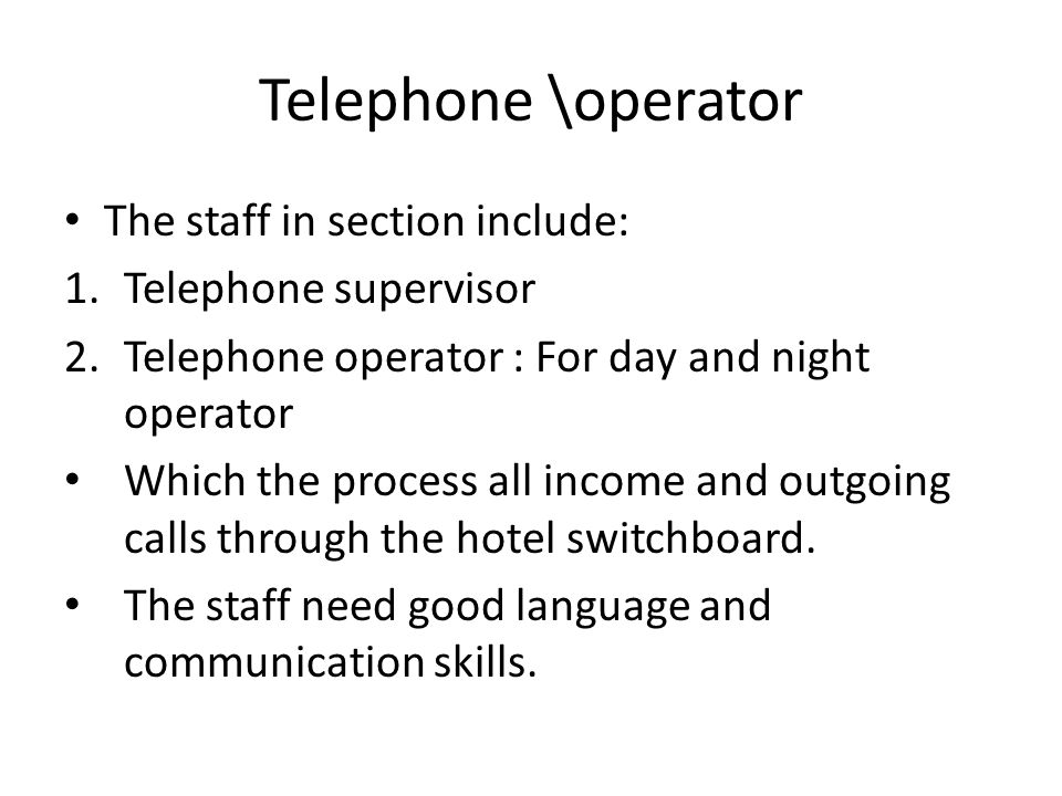 Telephone \operator The staff in section include: Telephone supervisor