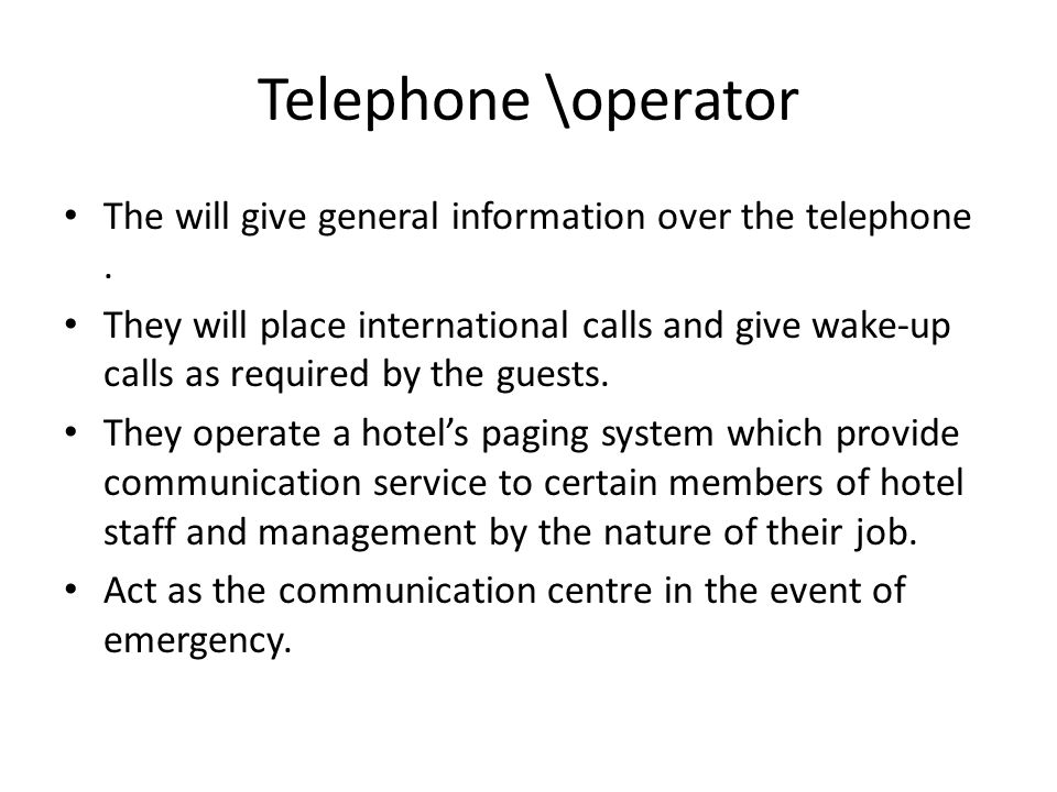 Telephone \operator The will give general information over the telephone .