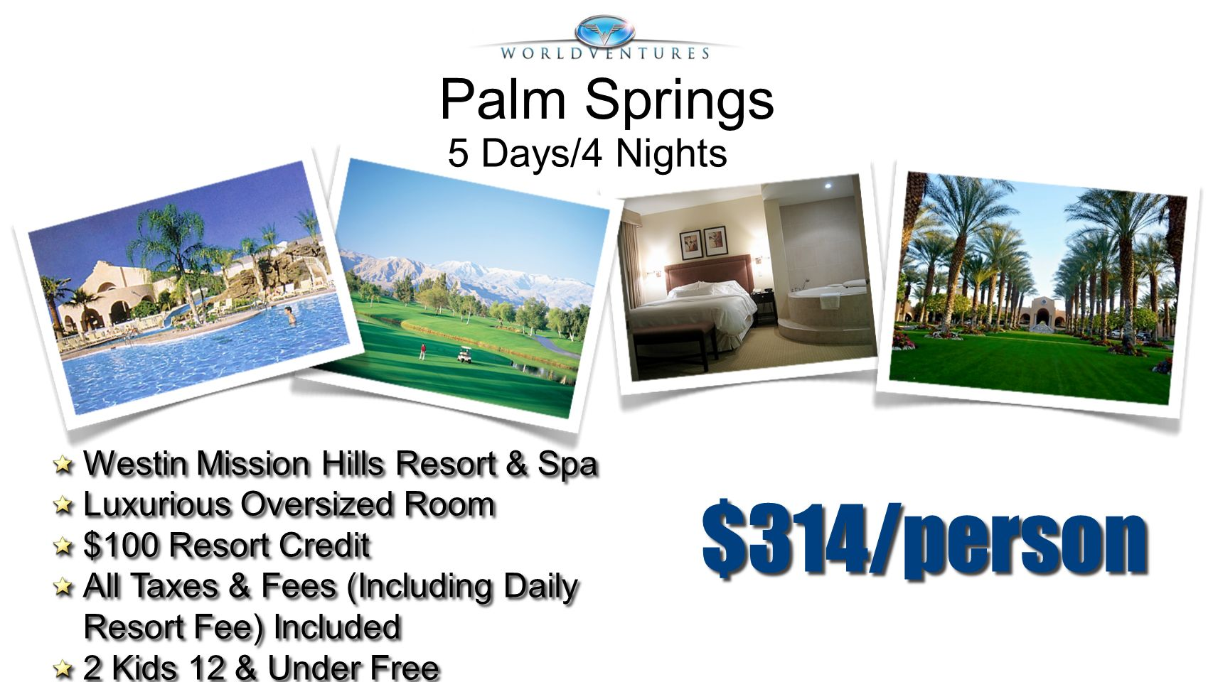 $314/person Palm Springs 5 Days/4 Nights