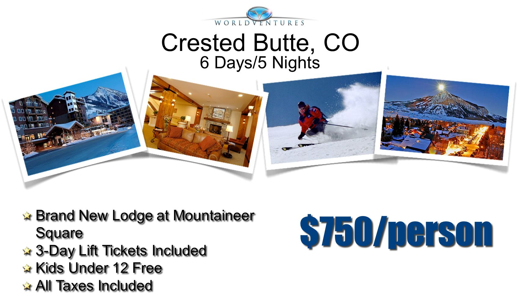 $750/person Crested Butte, CO 6 Days/5 Nights