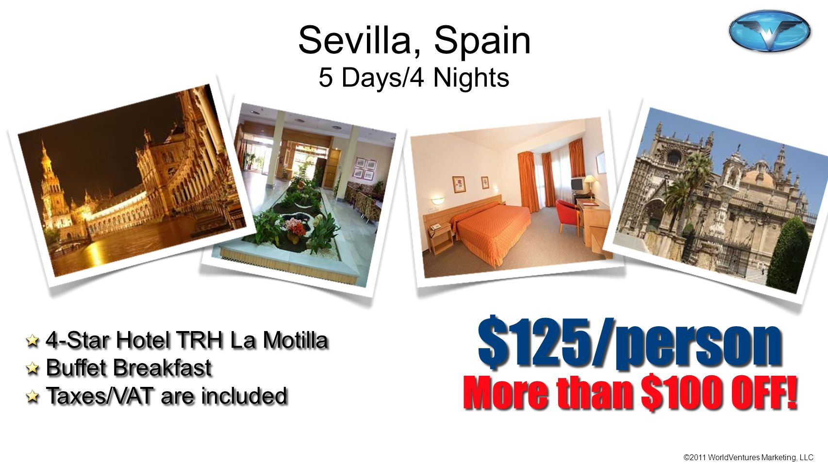 $125/person More than $100 OFF! Sevilla, Spain 5 Days/4 Nights
