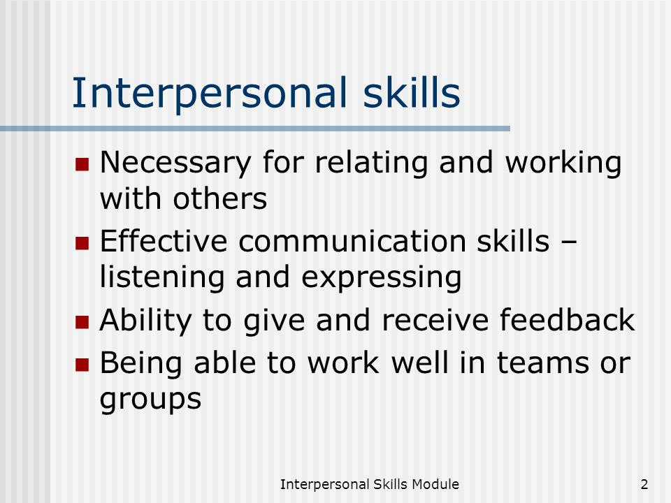 communication skills for working in the Positive work relationships these communication skills foster trust between teammates, and this creates an environment for positive professional relationships to take root and grow when .