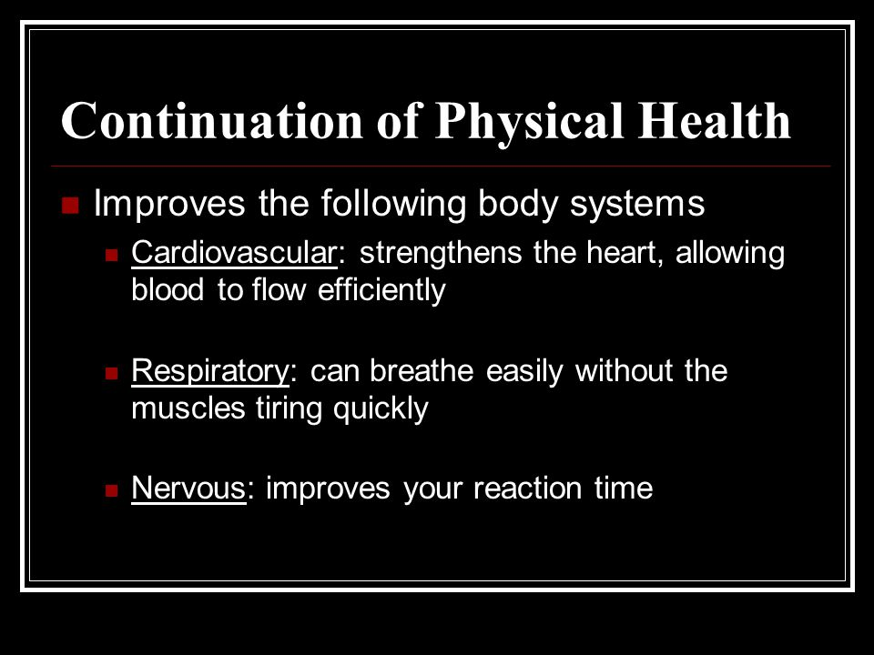 Continuation of Physical Health