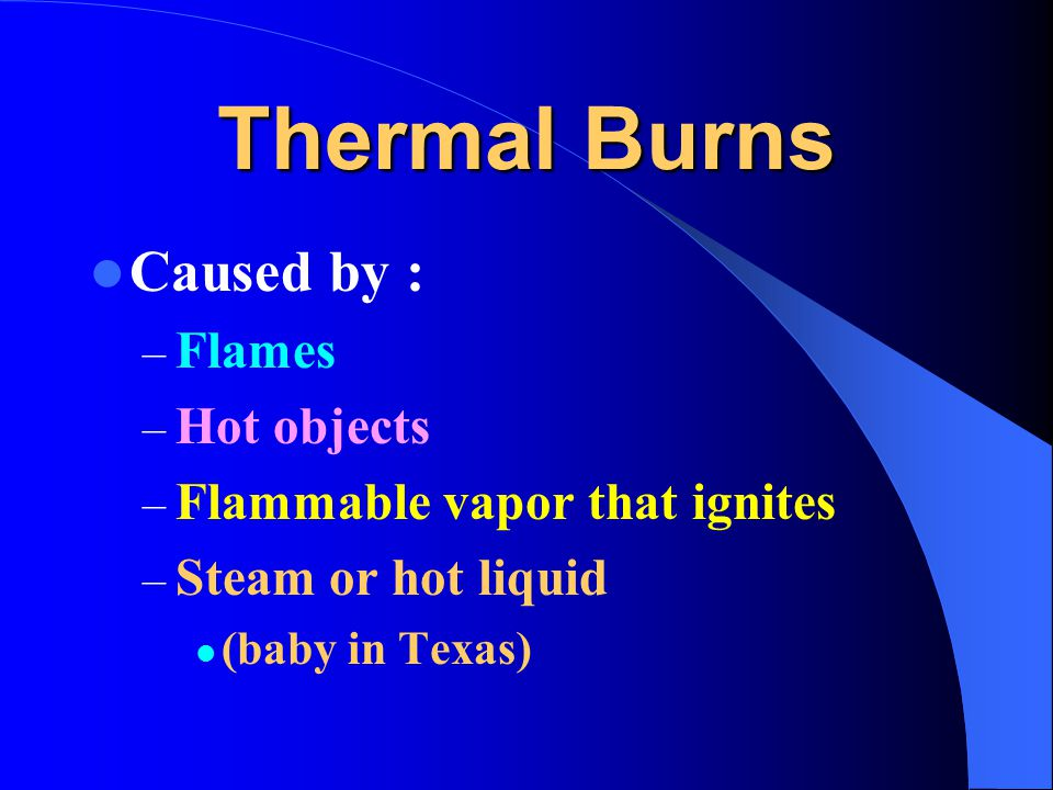 Burns 70 Of Burn Injuries Occur In The Home Ppt Download