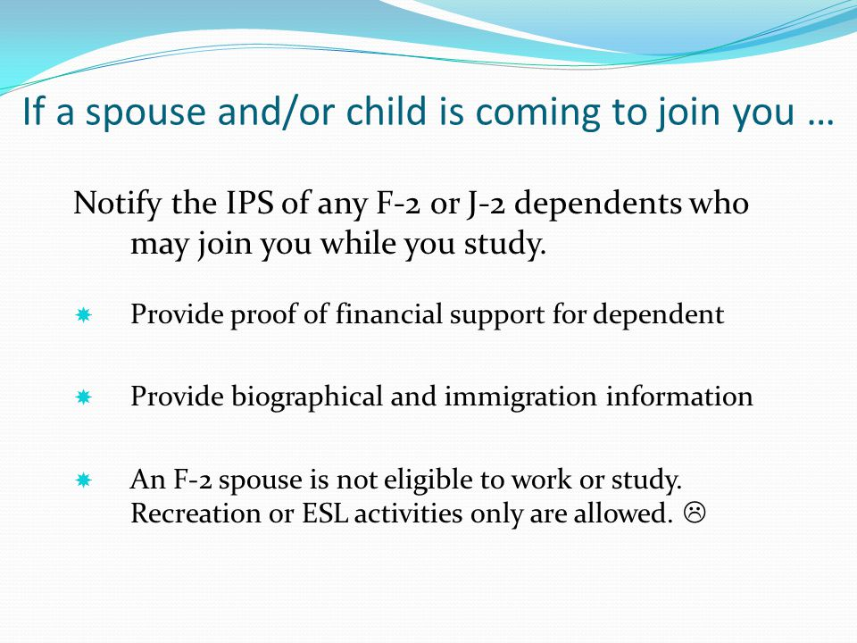 If a spouse and/or child is coming to join you …