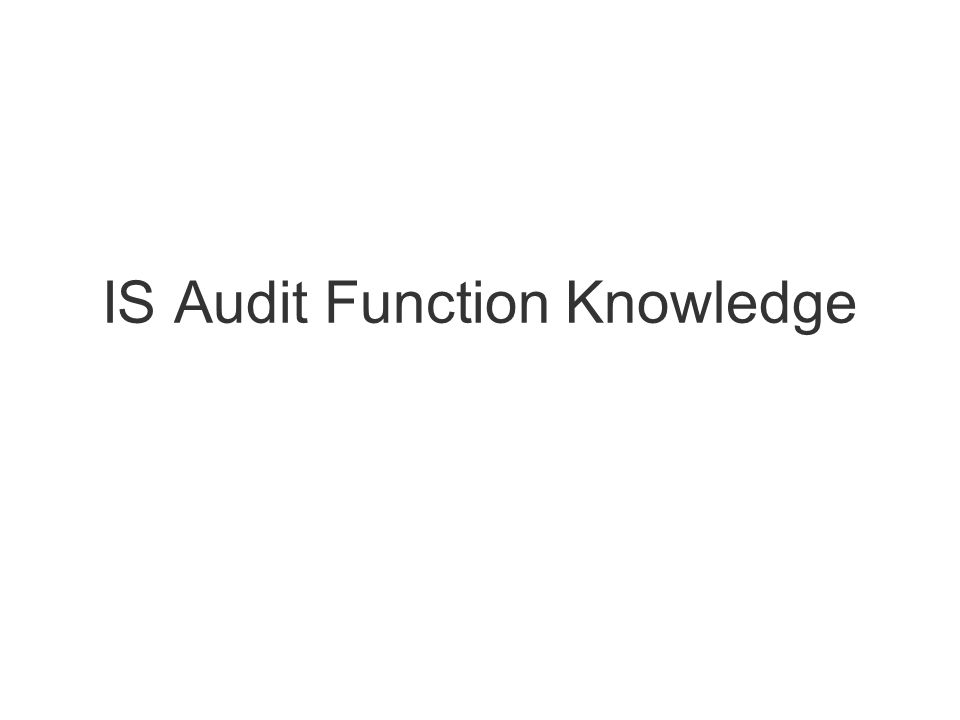 IS Audit Function Knowledge