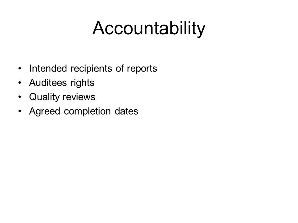 Accountability Intended recipients of reports Auditees rights