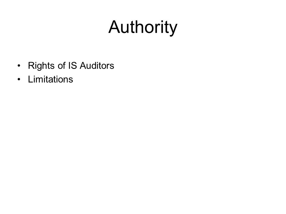 Authority Rights of IS Auditors Limitations