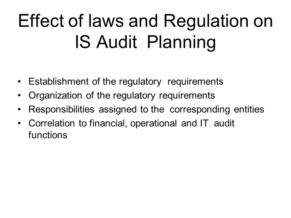Effect of laws and Regulation on IS Audit Planning