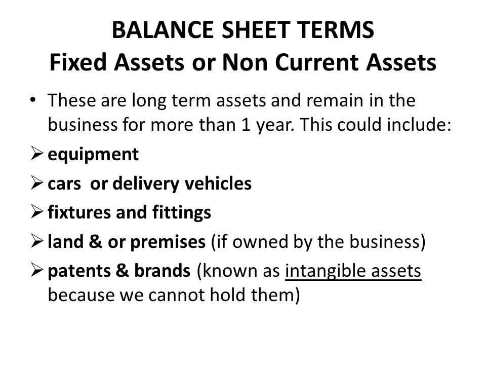 BALANCE SHEET TERMS Fixed Assets or Non Current Assets