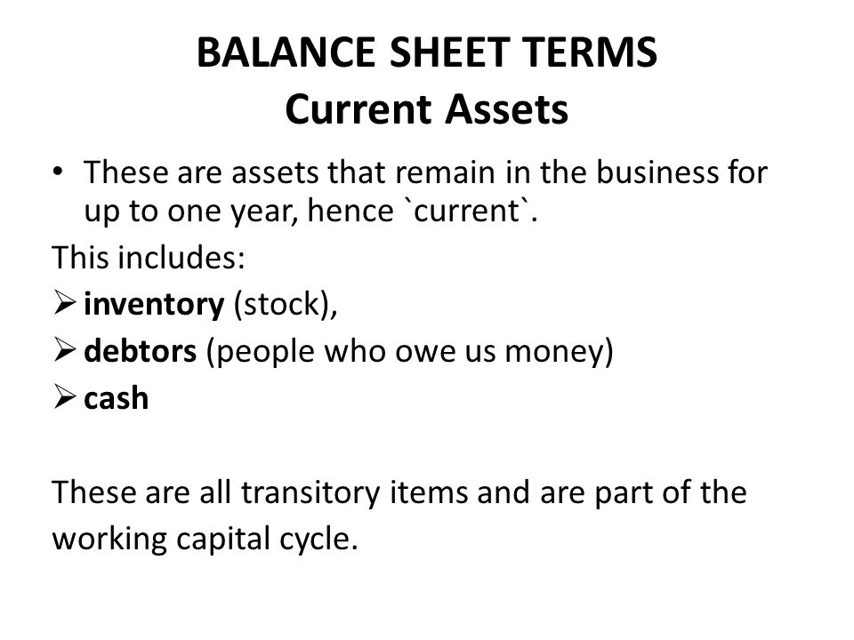 BALANCE SHEET TERMS Current Assets