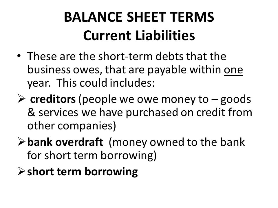 BALANCE SHEET TERMS Current Liabilities