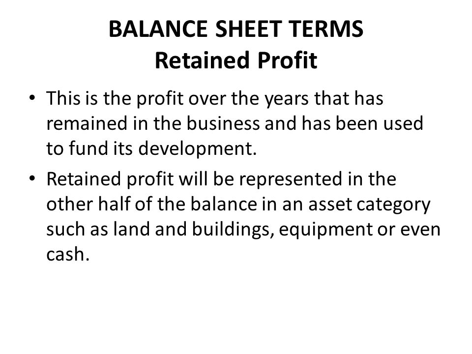 BALANCE SHEET TERMS Retained Profit