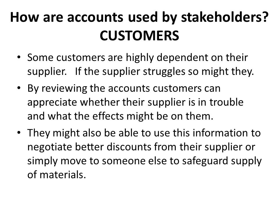 How are accounts used by stakeholders CUSTOMERS