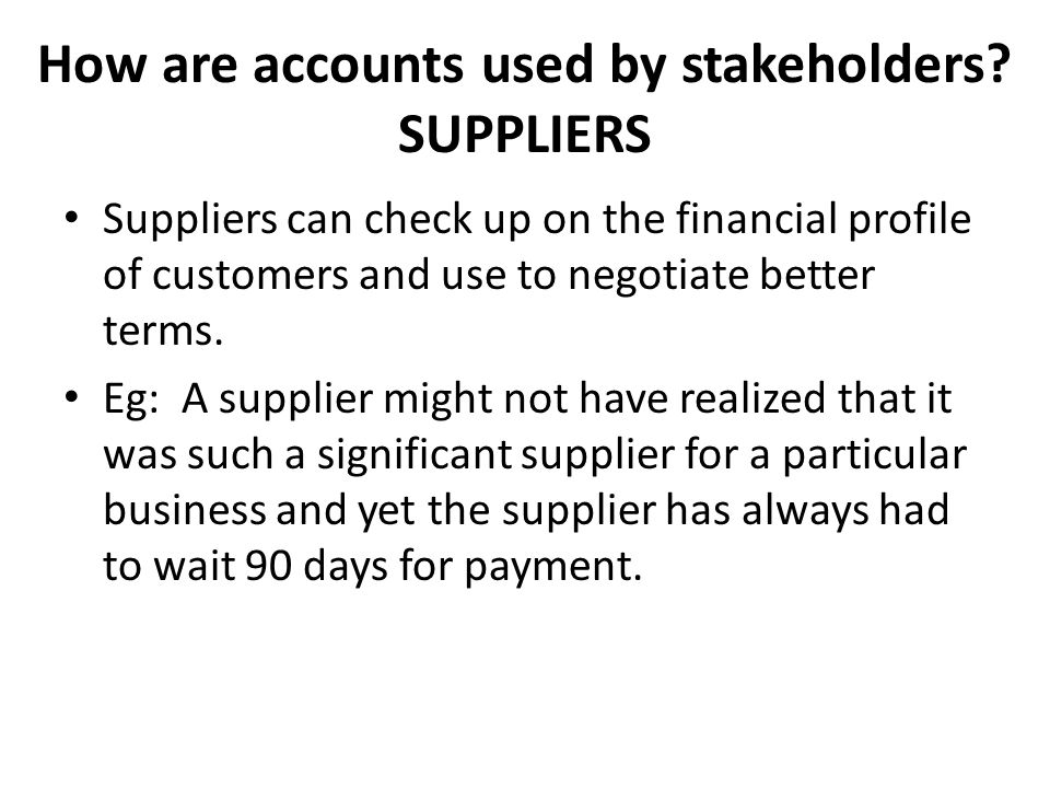 How are accounts used by stakeholders SUPPLIERS