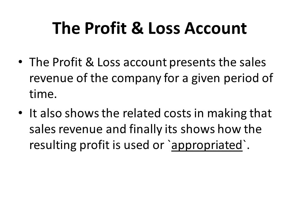 The Profit & Loss Account