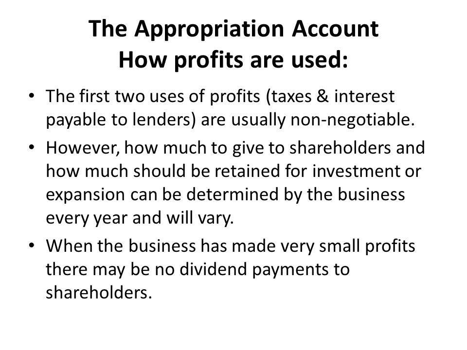 The Appropriation Account How profits are used: