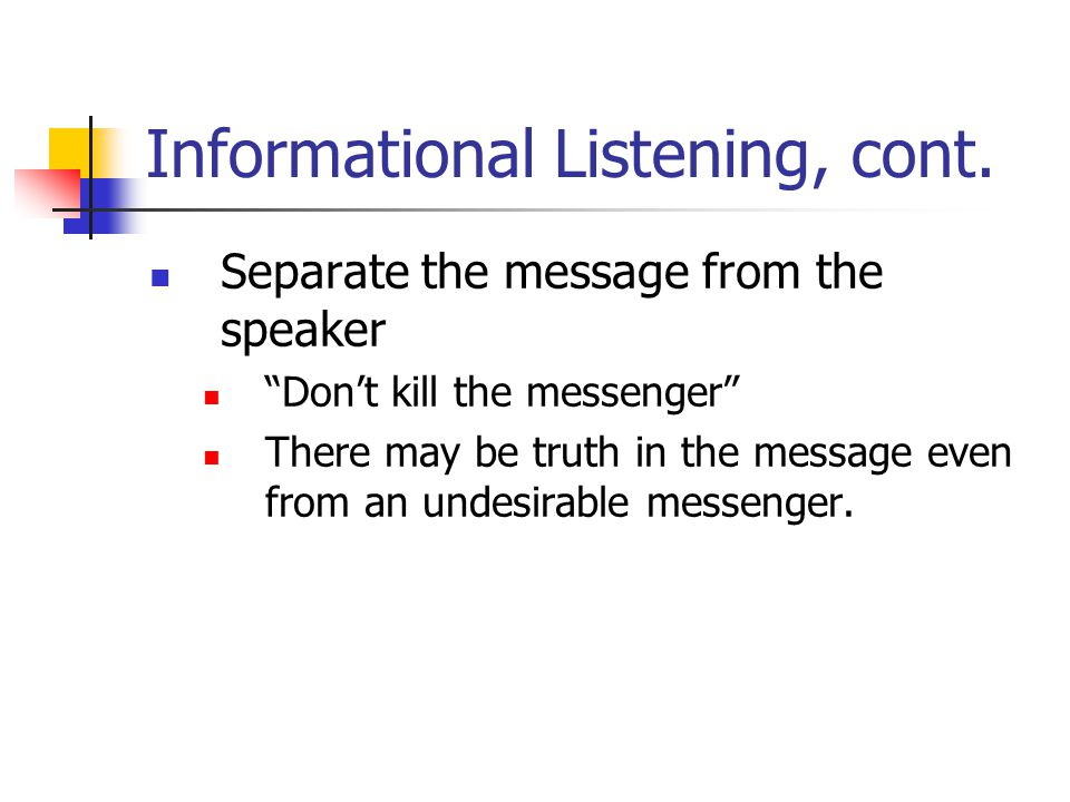 Informational Listening, cont.