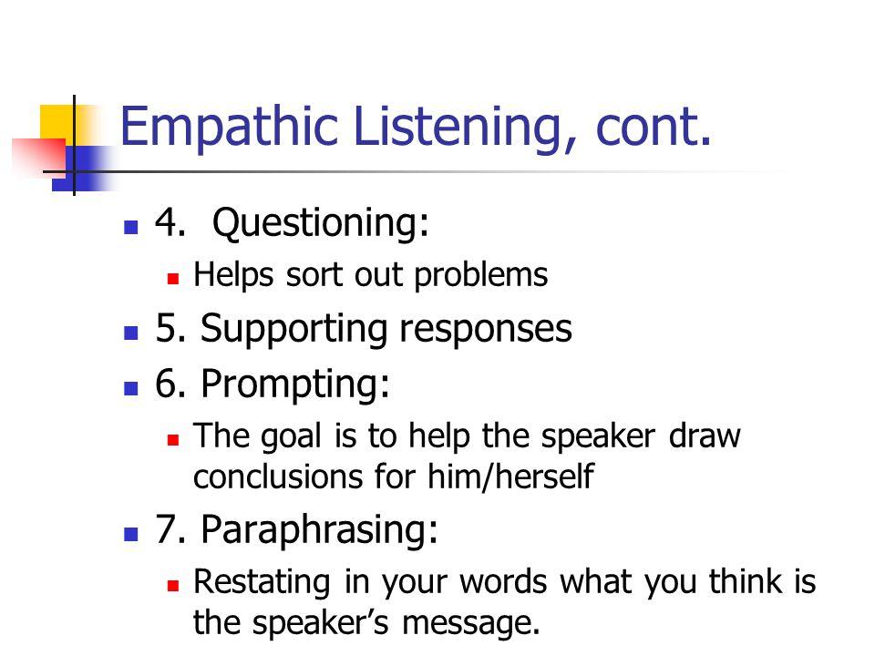 Empathic Listening, cont.