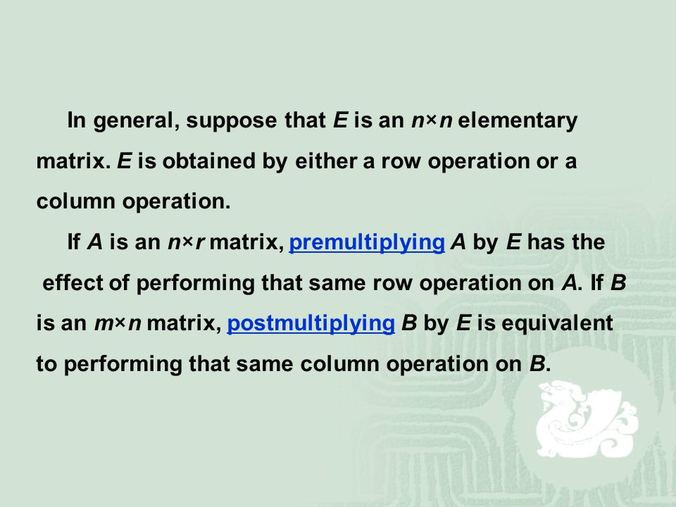 In general, suppose that E is an n×n elementary matrix