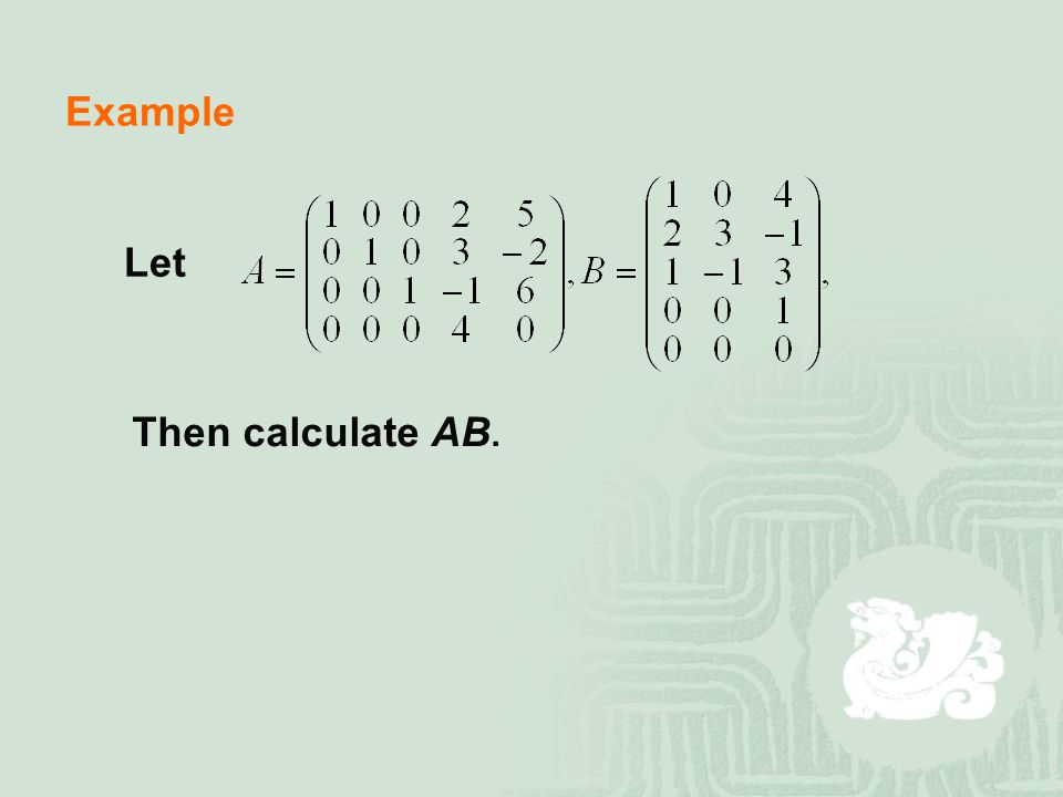 Example Let Then calculate AB.