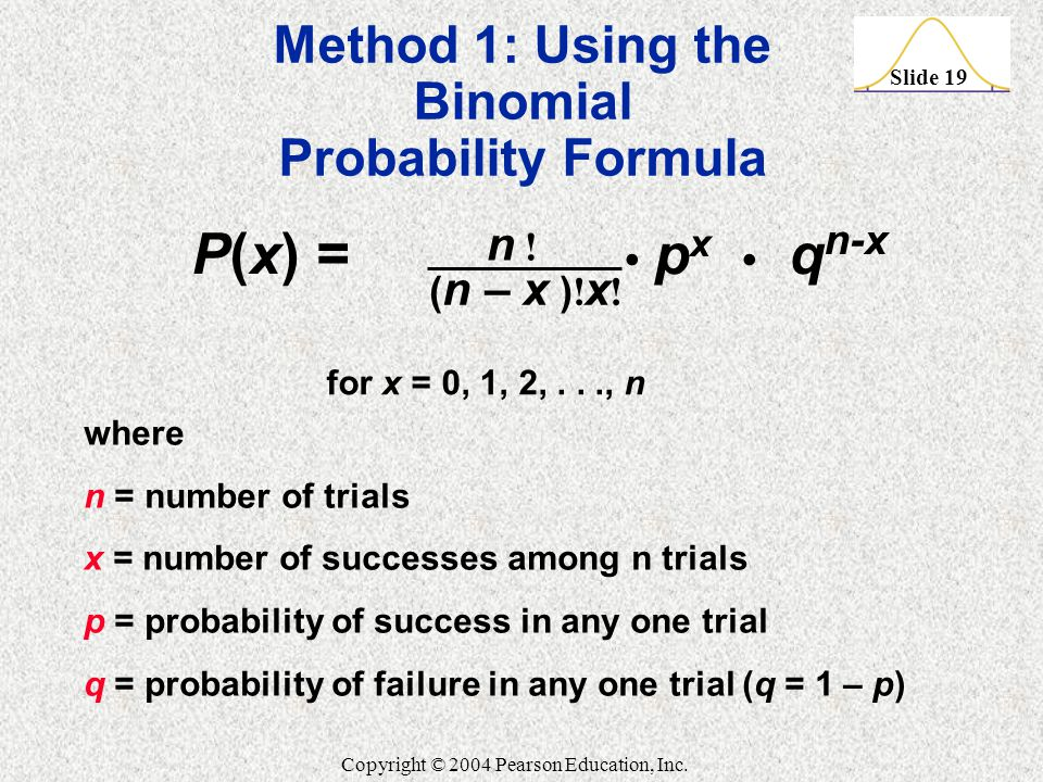 P(x) = • px • qn-x Method 1: Using the Binomial Probability Formula