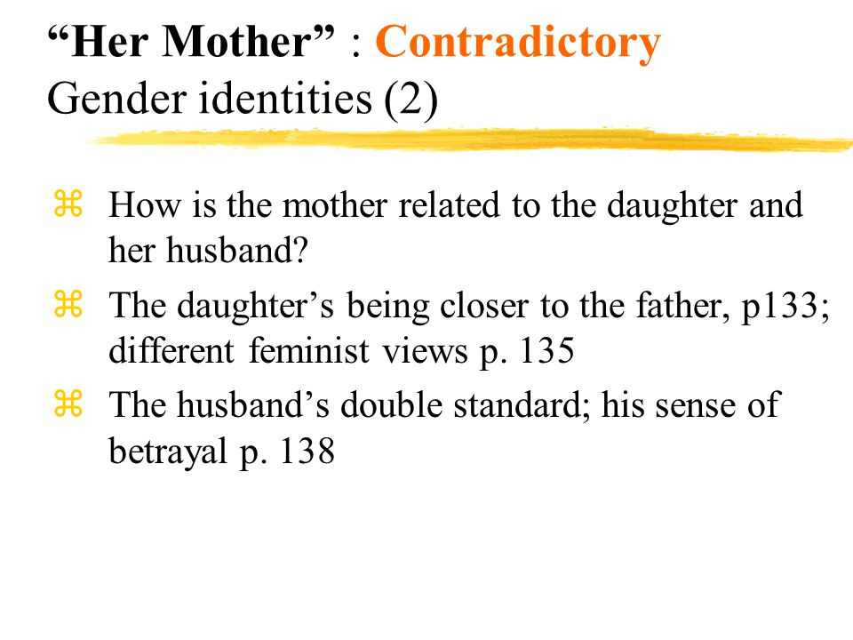Her Mother : Contradictory Gender identities (2)