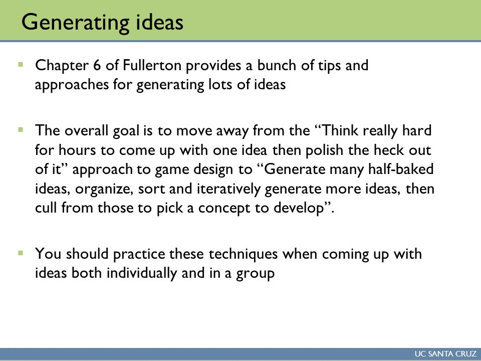 generating ideas chapter 6 of fullerton provides a bunch of tips and approaches for generating lots - Game Design Ideas