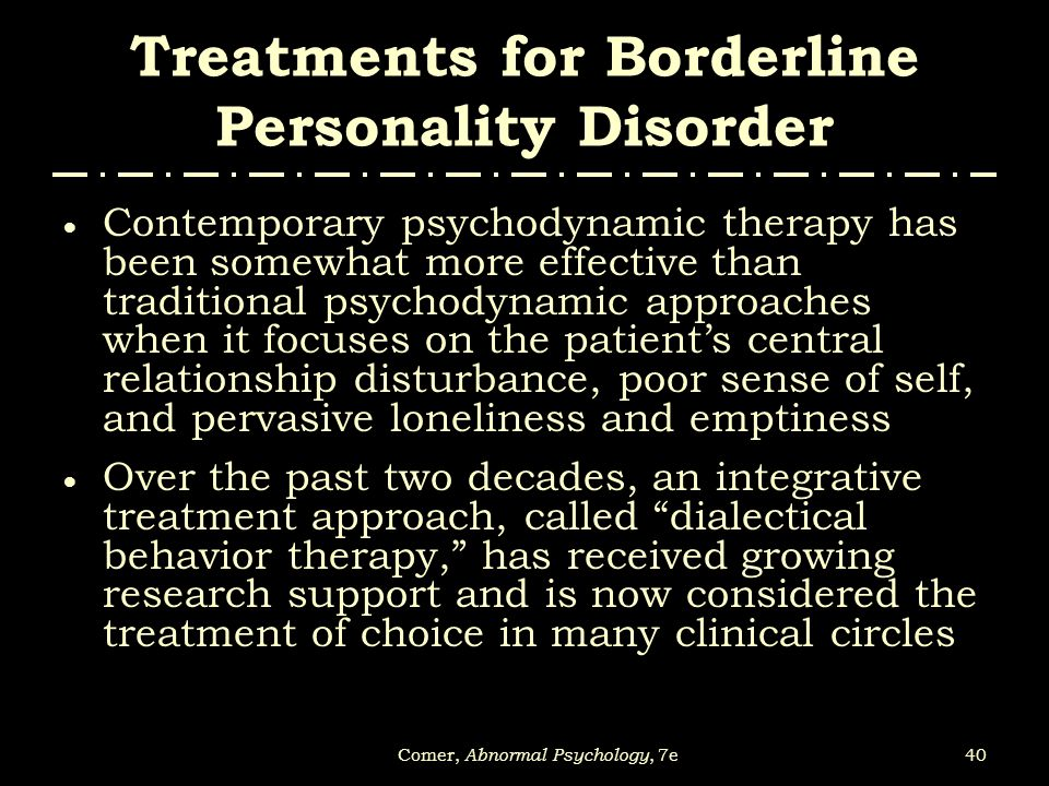a therapeutic approach to borderline personality disorder Webmd explains the benefits of dialectical behavioral therapy for borderline personality disorder and other self-destructive behaviors.